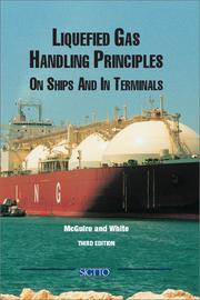 Cover of: Liquefied gas handling principles on ships and in terminals by Graham McGuire