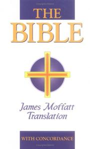 The Moffatt translation of the Bible by James Moffatt