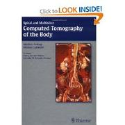Cover of: Spiral and multislice computed tomography of the body |