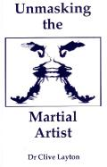Cover of: Unmasking the martial artist | Clive Layton