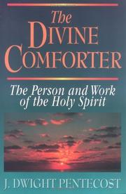 Cover of: The Divine Comforter: the person and work of the Holy Spirit