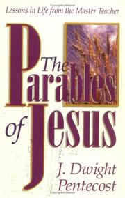 Cover of: The parables of Jesus: lessons in life from the Master Teacher