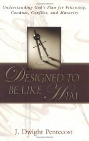Cover of: Designed to be like Him | J. Dwight Pentecost
