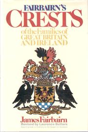 Fairbairn's crests of the families of Great Britain and Ireland by James Fairbairn
