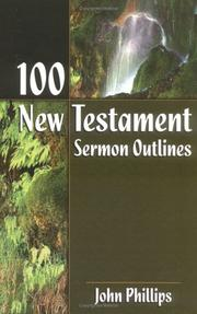 Cover of: 100 New Testament Sermon Outlines | John Phillips