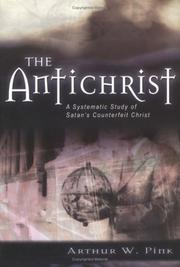 Cover of: Antichrist, The | Arthur W. Pink