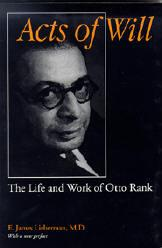 Cover of: Acts of Will: The Life and Work of Otto Rank