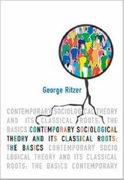 Cover of: Contemporary Sociological Theory and Its Classical Roots: The Basics