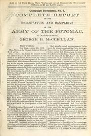 Complete report on the organization and campaigns of the Army of the Potomac by McClellan, George Brinton