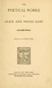 Cover of: The poetical works of Alice and Phoebe Cary: with a memorial of their lives