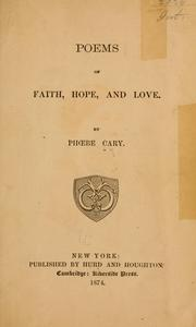 Cover of: Poems of faith, hope, and love. | Phoebe Cary