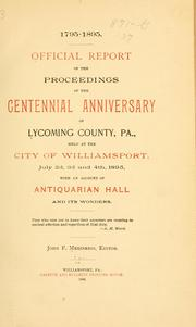 Cover of: ... Official report of the proceedings of the centennial anniversary of Lycoming County, Pa. | Lycoming County (Pa.)