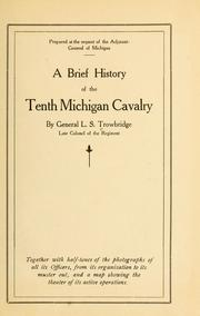 Cover of: A brief history of the Tenth Michigan Cavalry