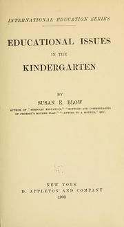 Cover of: Educational issues in the kindergarten | Blow, Susan E.
