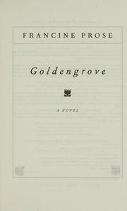 Cover of: Goldengrove | Francine Prose