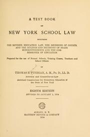 Cover of: A text book on New York school law, including the revised education law | Thomas E. Finegan