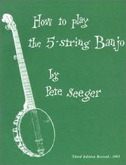 Cover of: How to Play the 5-String Banjo, Third Edition (Banjo)