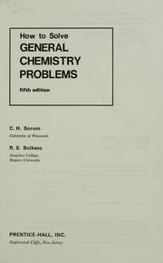 Cover of: How to solve general chemistry problems | C. H. Sorum