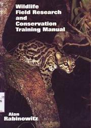 Cover of: Wildlife field research and conservation training manual