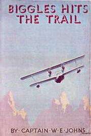 Cover of: Biggles hits the trail | W. E. Johns