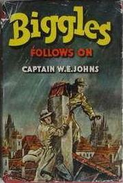 Cover of: Biggles follows on