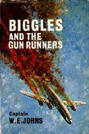 Cover of: Biggles and the gun-runners. | W. E. Johns