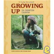 Cover of: Growing up in crawfish country | Karen Gravelle