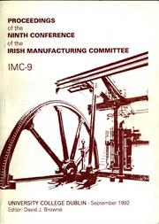 Cover of: Technology in manufacturing for Europe 1992: proceedings of the ninth conference of the Irish Manufacturing Committee : IMC-9 : 2nd-4th September 1992, School of Engineering, University College Dublin, Ireland