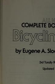 The all new complete book of bicycling by Eugene A. Sloane
