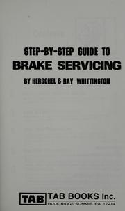 Cover of: Step-by-step guide to brake servicing | Herschel Whittington