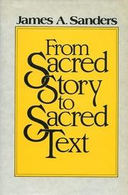 From sacred story to sacred text by James A. Sanders
