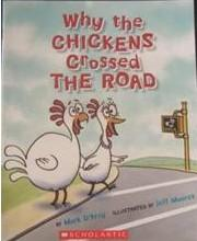 Cover of: Why the Chickens Crossed the Road