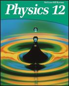 Cover of: McGraw-Hill Ryerson physics 12 by authors Greg Dick ... [et al.] ; consultants, John Caranci ... [et al.].