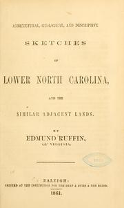 Cover of: Agricultural, geological, and descriptive sketches of lower North Carolina, and the similar adjacent lands