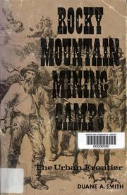 Cover of: Rocky Mountain mining camps: the urban frontier