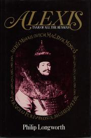 Cover of: Alexis, Tsar of All the Russias | Philip Longworth