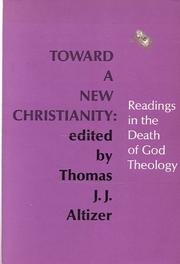 Cover of: Toward a new Christianity: readings in the death of God theology