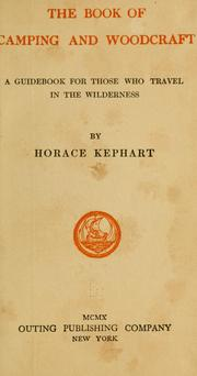 Cover of: The book of camping and woodcraft by Kephart, Horace