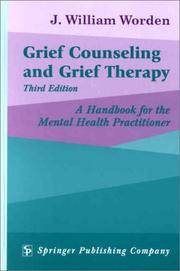 Cover of: Grief Counseling and Grief Therapy | J. William Worden