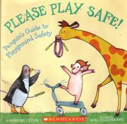 Cover of: Please play safe!: Penguin's guide to playground safety