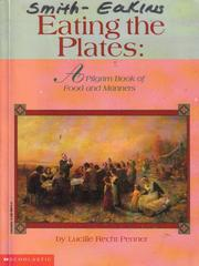 Cover of: Eating the Plates: A Pilgrim Book of Food and Manners