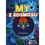 Cover of: My z kosmosu (We from universe)