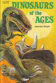 Cover of: Dinosaurs of the ages | Isaacsen-Bright.