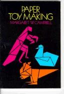Cover of: Paper toy making | Margaret W. Campbell