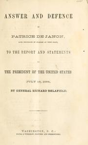 Cover of: Answer and defence of Patrice de Janon, late professor of Spanish at West Point, to the report and statements to the President of the United States, July 16, 1864