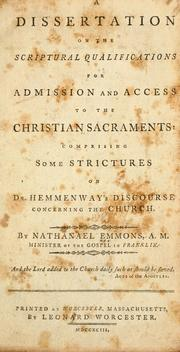 Cover of: A dissertation on the Scriptural qualifications for admission and access to the Christian sacraments