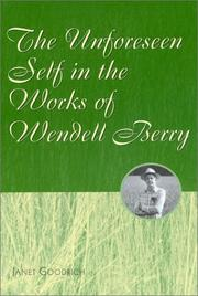 Cover of: The unforeseen self in the works of Wendell Berry