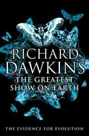 Cover of: The Greatest Show on Earth: The Evidence for Evolution
