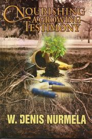 Cover of: Nourishing a growing testimony by W. Denis Nurmela