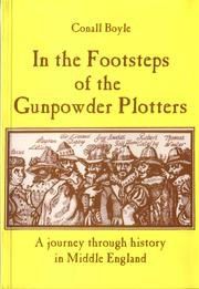 In the Footsteps of the Gunpowder Plotters by Conall Boyle
